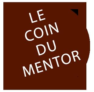 LE COIN DU MENTOR