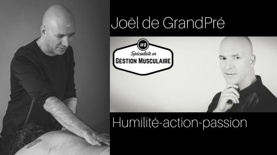 Joël de Grandpré : Spécialiste en gestion musculaire : Humilité-action-passion